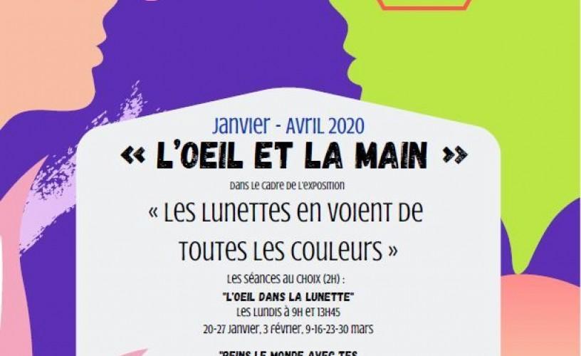 Les ateliers de l'oeil et de la main de janvier à avril 2020